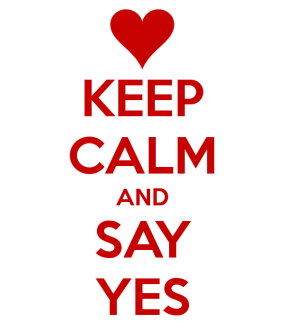keep_calm_and_say_yes__by_pikachu1452-d5bpojs